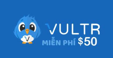 VPS Vultr tặng 50$ tín dụng dùng thử trong 1 tháng caodem.com
